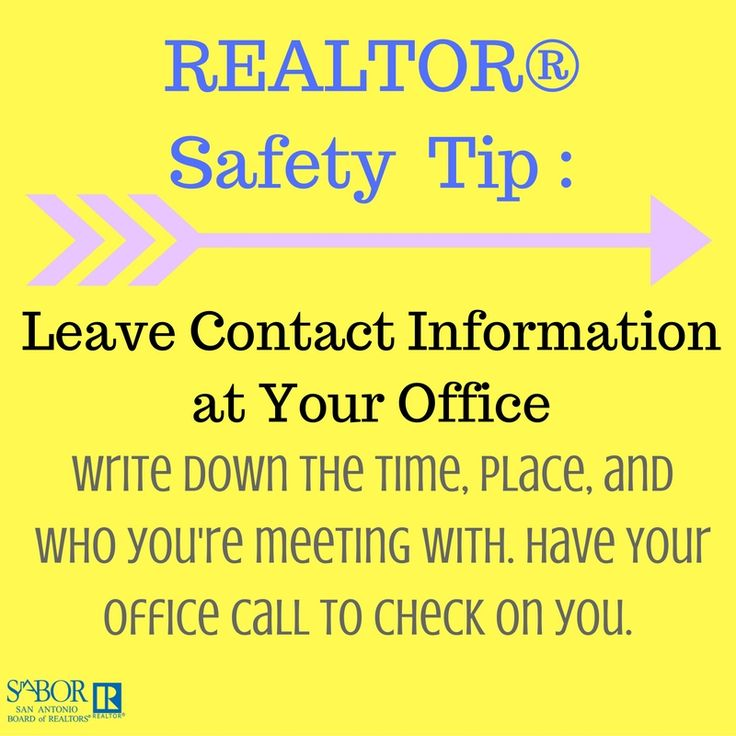 When meeting clients, make sure to leave contact information at your office so your co-workers can check in on you.
