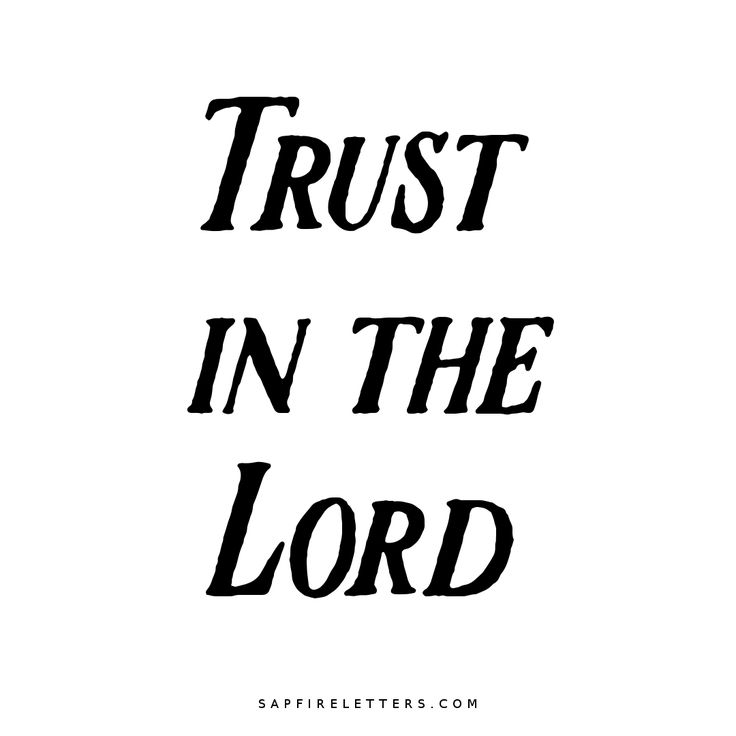 Trusting In The Lord Quotes: Trust In The Lord- Free Downloadable Quote