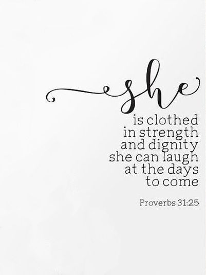 Proverbs 31:25                                                                                                                                                                                 More