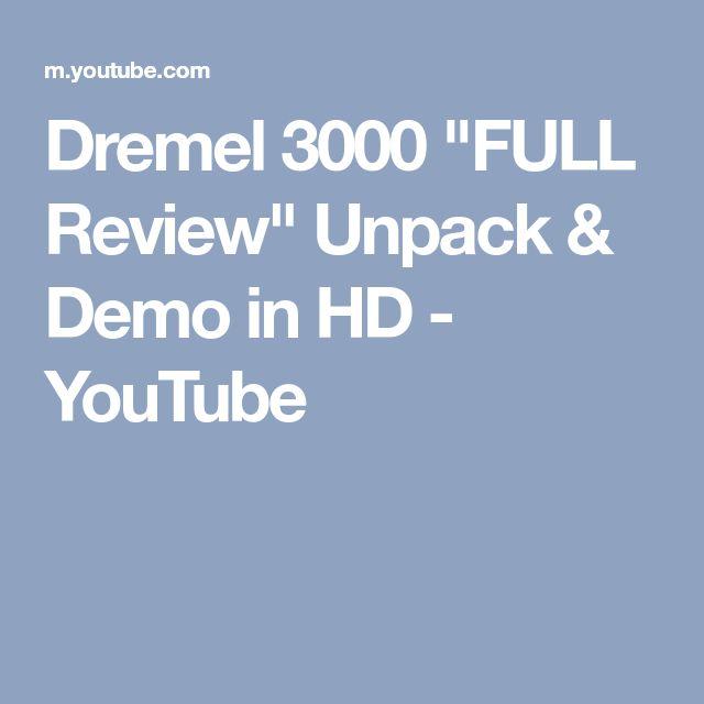 "Dremel 3000 ""FULL Review"" Unpack & Demo in HD - YouTube"