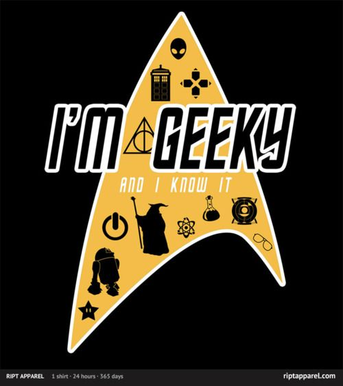 I'm geeky and I know it...: Geeknerd, I M Geeky, Nerdy, Geek Nerd, Stars Trek, I'M, T Shirts, Fandom, Geeky Stuff