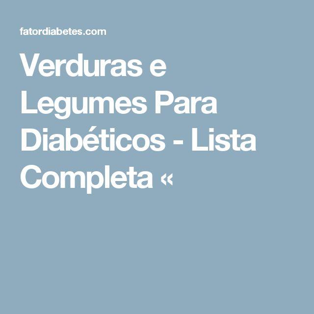 Verduras e Legumes Para Diabéticos - Lista Completa «