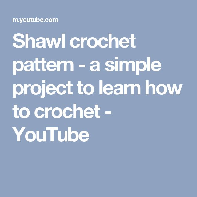 Shawl crochet pattern - a simple project to learn how to crochet - YouTube