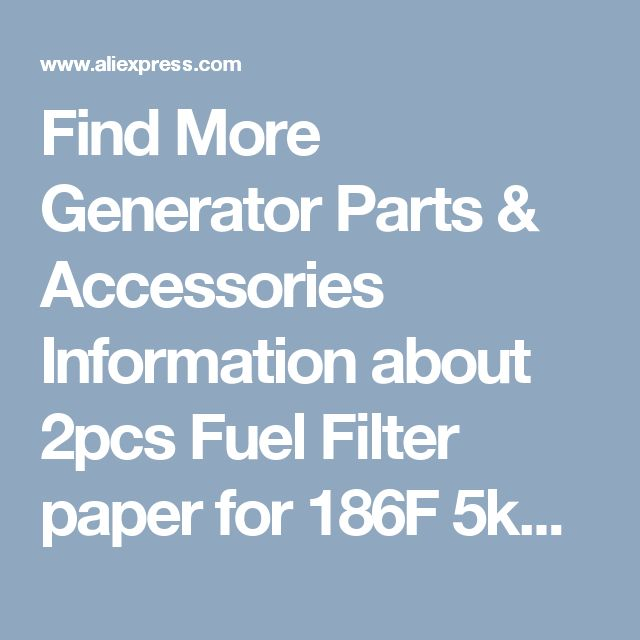Find More Generator Parts & Accessories Information about 2pcs Fuel Filter paper for 186F 5kw 7kw silent type diesel engine and generator parts,oil Filter replacement,High Quality generator parts,China generator replacement parts Suppliers, Cheap parts generator from CN GENOUR POWER on Aliexpress.com