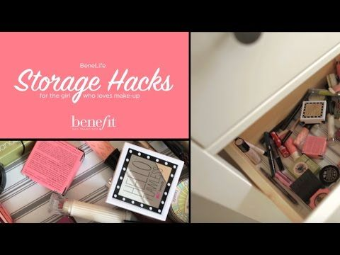 Benefit Cosmetics UK & Ireland - YouTube Makeup storage hacks xx