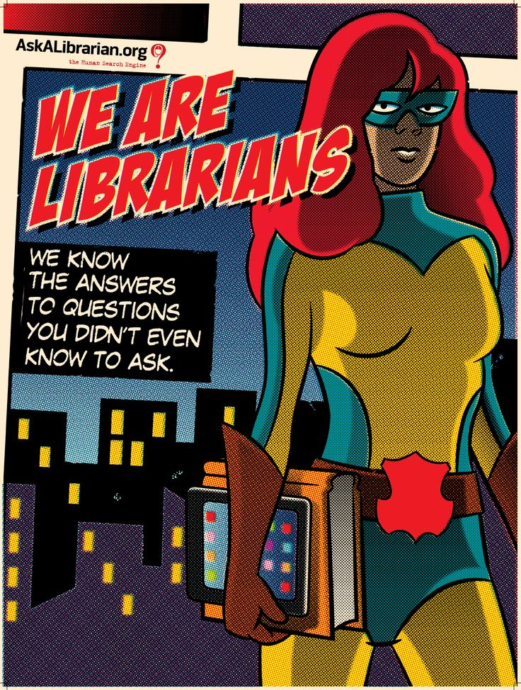 """We know the answers to questions you didn't even think to ask! We Are Librarians superhero poster for askalibrarian.org"