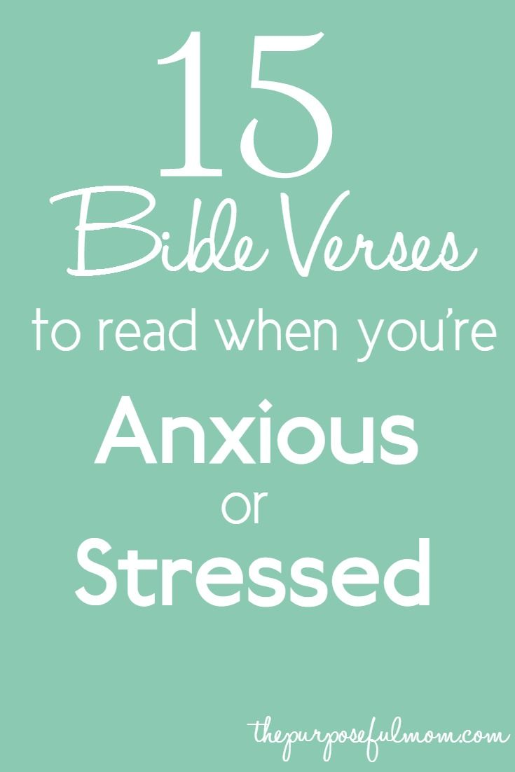15 Bible verses to read or memorize when you're anxious or stressed. God's word in the Scriptures is what gets me through difficult times of struggle!