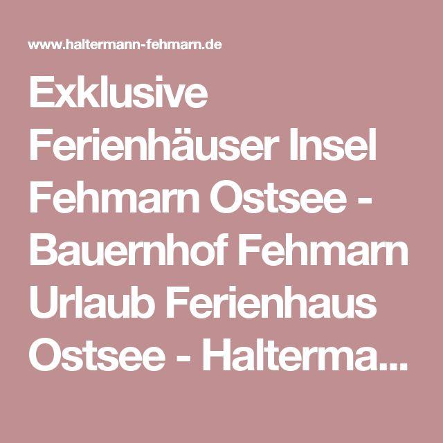 Exklusive Ferienhäuser Insel Fehmarn Ostsee - Bauernhof Fehmarn Urlaub Ferienhaus Ostsee - Haltermann Fehmarn