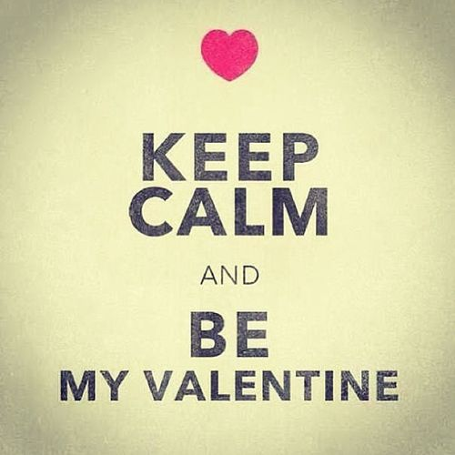 Keep Calm And Be My Valentine Love Quotes Cute Keep Calm Heart Valentines  Day Vday Valentines Day Quotes Be My Valentine