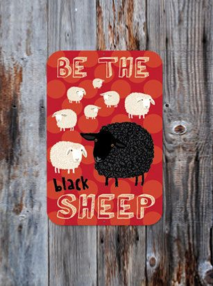 """Be The Black Sheep Sign 9"""" x 12"""" (Red)"""
