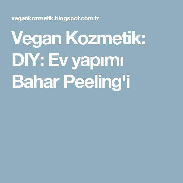 Vegan Kozmetik: DIY: Ev yapımı Bahar Peeling'i