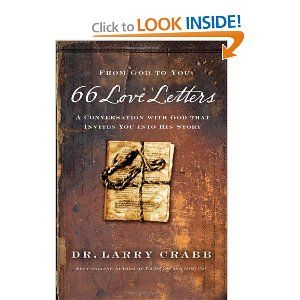 66 Love Letters: A Conversation with God That Invites You into His Story: Dr. Larry Crabb: 9780849919664: Amazon.com: Books