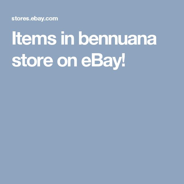 Items in bennuana store on eBay!