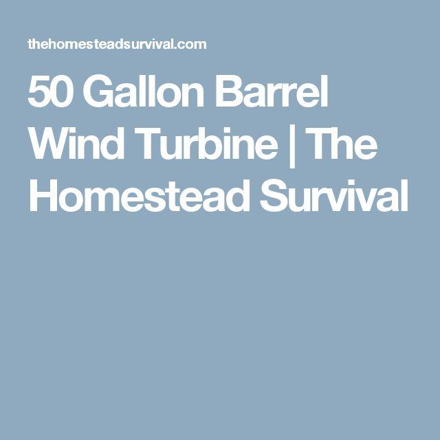 50 Gallon Barrel Wind Turbine   The Homestead Survival