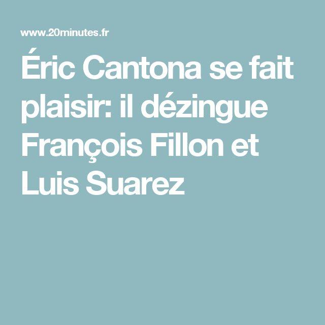 Éric Cantona se fait plaisir: il dézingue François Fillon et Luis Suarez