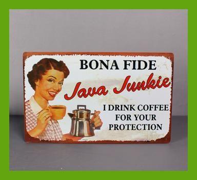 25x40CM Bona Fide Java Junkie Vintage Home Decor Tin Sign for Wall Decor Metal Sign Art Poster Retro Plaque\Plate