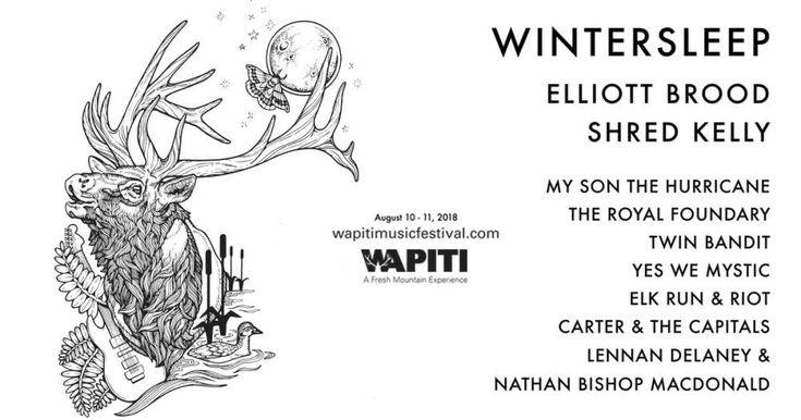 Wapiti Music Festival 2018 Lineup - Wintersleep Elliot Brood Shred Kelly