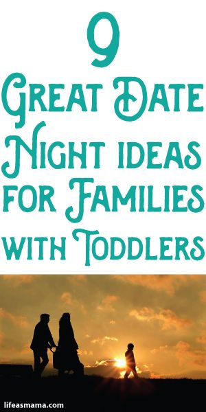 9 Great Date Night Ideas For Families WIth Toddlers
