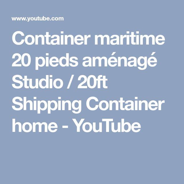 Container maritime 20 pieds aménagé Studio / 20ft Shipping Container home - YouTube