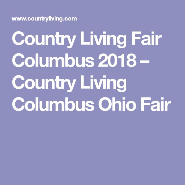 Country Living Fair Columbus 2018 – Country Living Columbus Ohio Fair