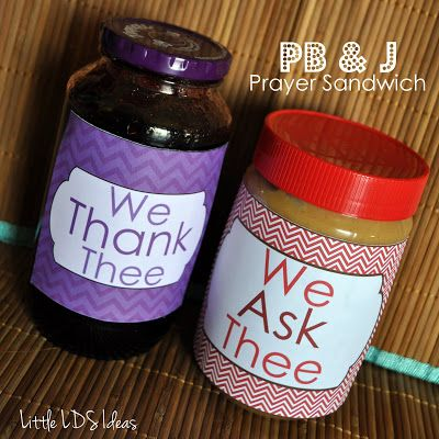 PB Prayer Sandwich. Bread is opening and closing, jelly is thanks (we want a LOT!) and PB is asking for things we need. - Little LDS Ideas