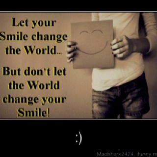 Make sure to smile today. :-)