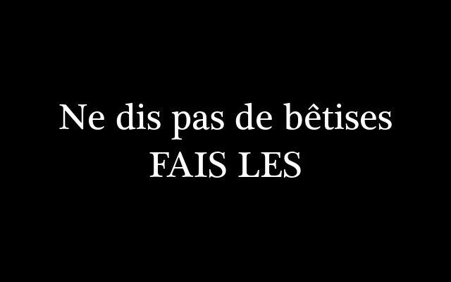 Ne dis pas de #betises FAIS LES