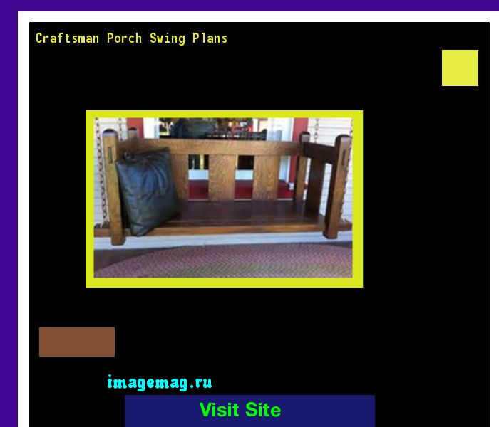 Craftsman Porch Swing Plans 080152 - The Best Image Search