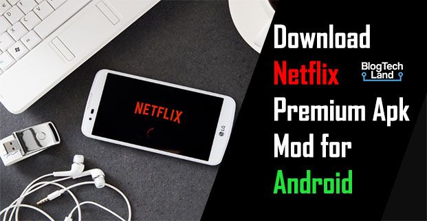 Download Netflix Premium Apk Mod For Android 2020 Blog Tech Land Netflix Premium Netflix Mod