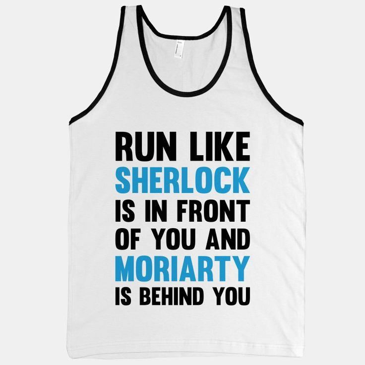 Run Like Sherlock Is In Front Of You... | T-Shirts, Tank Tops, Sweatshirts and Hoodies | HUMAN