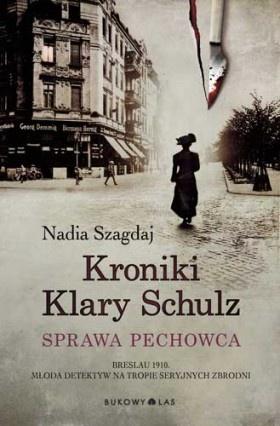 """""""Kroniki Klary Schulz. Sprawa pechowca"""", Nadia Szagdaj"""