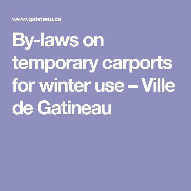 By-laws on temporary carports for winter use – Ville de Gatineau