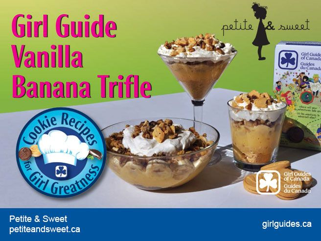 """No, we don't have a new Girl Guide Banana cookie flavour! But we do have a recipe from Elle Daftarian and Caspar Haydar, of Petite and Sweet for a Girl Guide Vanilla Banana Trifle! Check out their recipe and those from the other 5 Canadian chefs and bakers who created mouth-watering desserts for our """"Cookie Recipes for Girl Greatness""""! #Girl_Guides #Canada #recipes #GGC"""