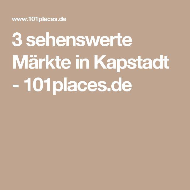 3 sehenswerte Märkte in Kapstadt - 101places.de