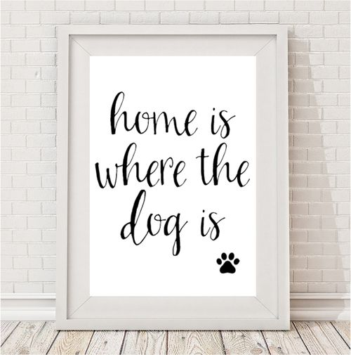 Home Is Where Dog Is Print by Bespoke Moments. Worldwide Shipping  Available.
