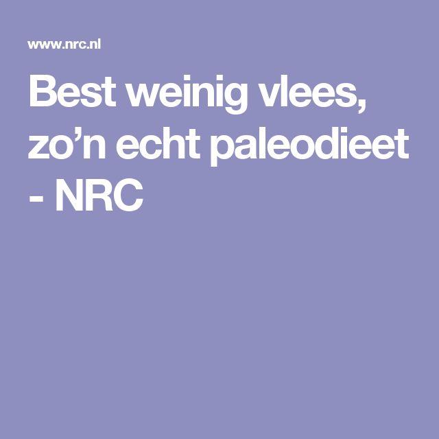Best weinig vlees, zo'n echt paleodieet - NRC