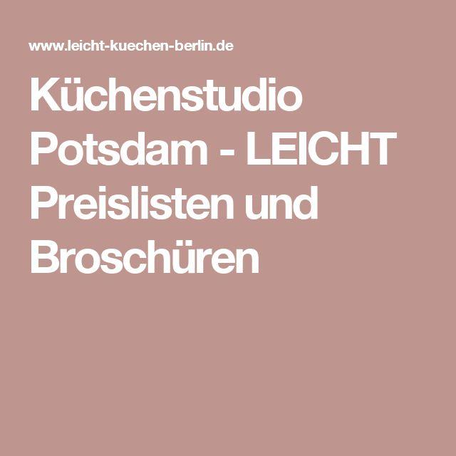 Spectacular K chenstudio Potsdam LEICHT Preislisten und Brosch ren