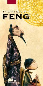 DEDIEU Thierry Feng Éd. P.Picquier, 2012. C'est l'histoire initiatique d'un élève qui demande à son maître le secret du cerf volant qui vole au dessus des cieux.  (réédition et adaptation graphique d'un livre paru en 1995 aux éditions du Seuil, Prix Alphonse Daudet (jury Goncourt)
