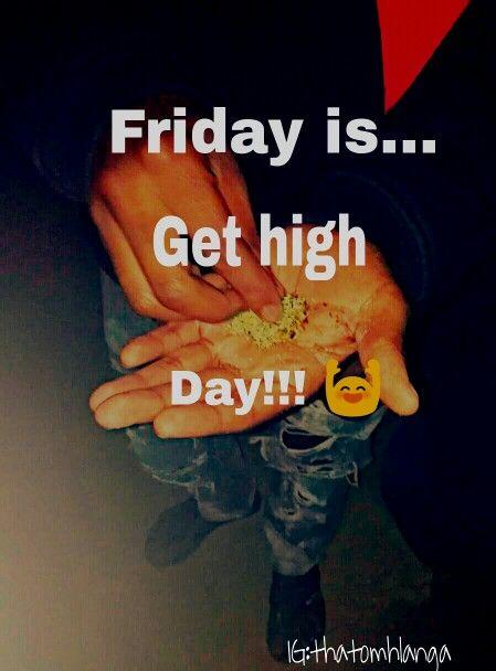 #fridayishighday #Friday #Weed #Goodweed