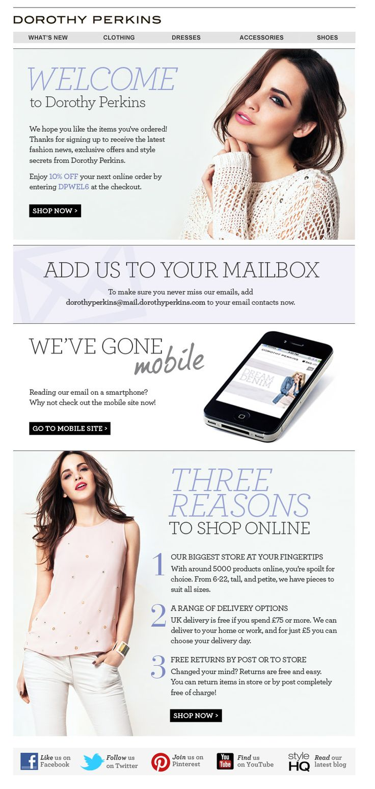 Love this welcome email from Dorothy Perkins - encouraging you to shop via smartphone, add them to your inbox & 10% off your next order!