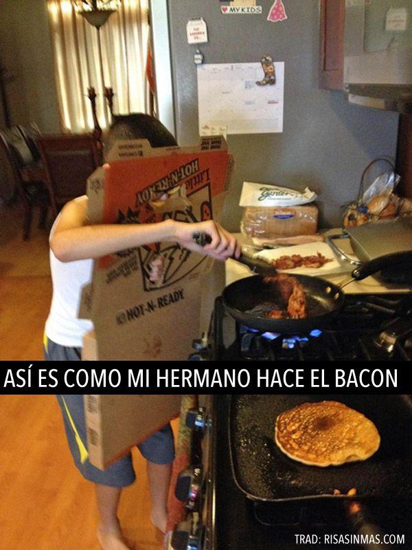 Mi hermano haciendo el bacon