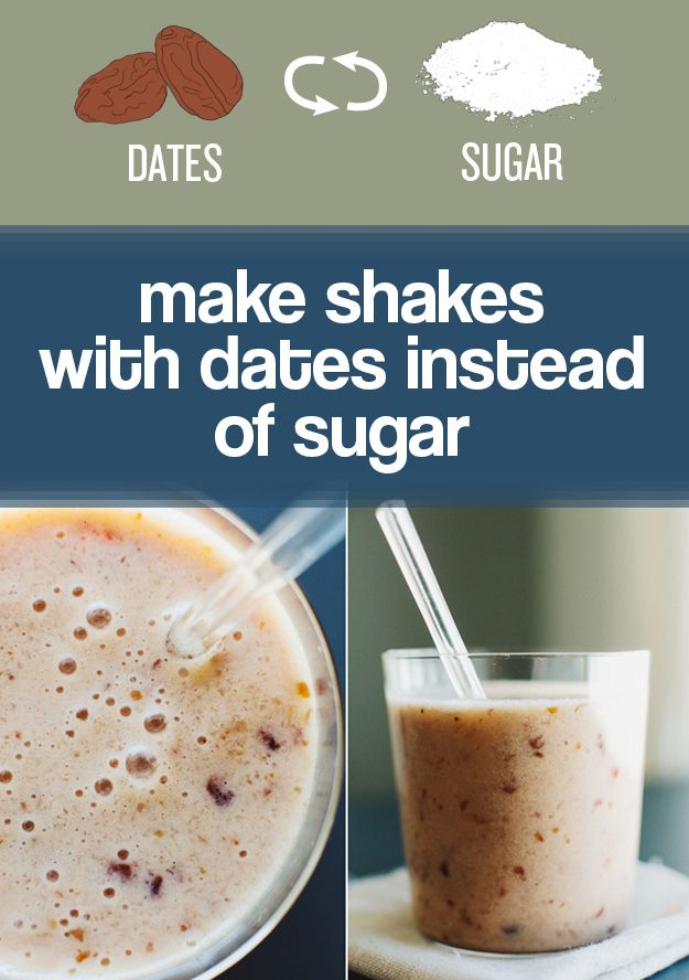 Dates are a great way to naturally sweeten smoothies and shakes. | 27 Easy Ways To Eat Healthier