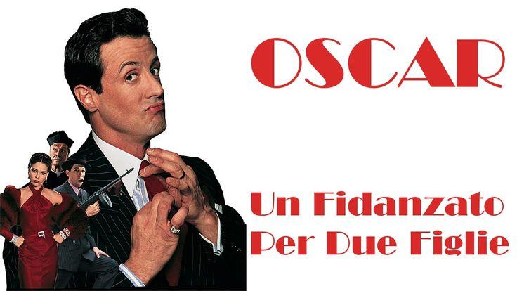 OSCAR, UN FIDANZATO PER DUE FIGLIE (1991) Film Completo