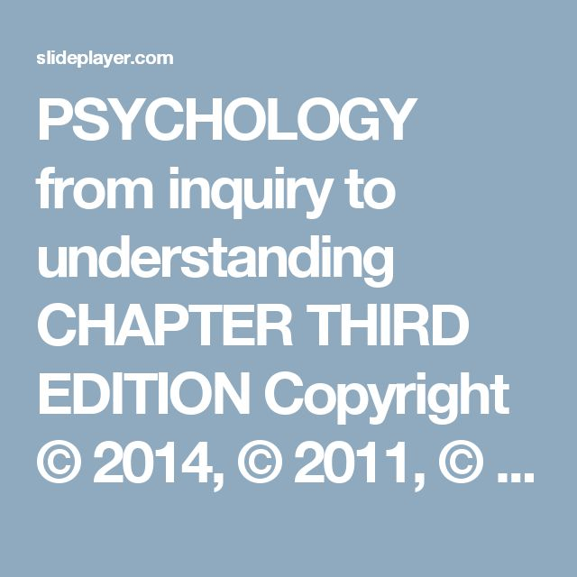 PSYCHOLOGY from inquiry to understanding CHAPTER THIRD EDITION Copyright © 2014, © 2011, © 2009 by Pearson Education, Inc. All Rights Reserved Learning. - ppt download
