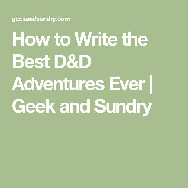 How to Write the Best D&D Adventures Ever | Geek and Sundry