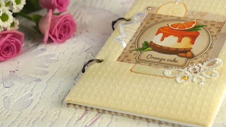Скрапбукинг / Как сделать кулинарную книгу на кольцах / Мастер класс