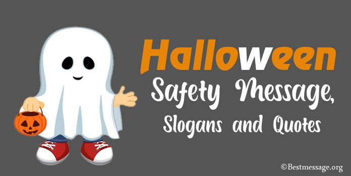 Halloween Safety Message Halloween Slogans And Quotes Halloween Safety Safety Message Halloween Quotes Funny