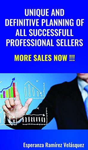 MORE SALES NOW !: Unique and Definitive Planning of all S...