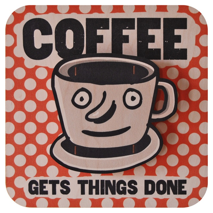 Coffee. Fun wood wall art from Paul Ocepek with a cool 3D pop out effect.