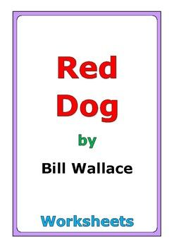 "This is a 55-page set of worksheets for the story ""Red Dog"" by Bill Wallace. This also includes a 4-page story test. For each set of two chapters, there are two worksheets: * comprehension questions * vocabulary and story analysis In addition, this novel study includes a wide variety of differentiated worksheets and activities: * story review * similes * personification * story reflection * theme * motif * indirect characterization * connections * cause and effect * compare ..."